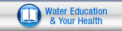 Water Education and Your Health